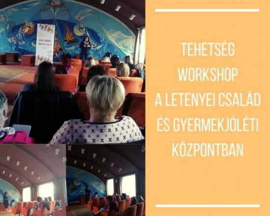 Tehetség Workshop a Letenyei Család és Gyermekjóléti Központban